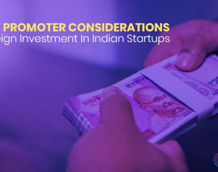 Key Promoter Considerations- Foreign Investment In Indian Startups